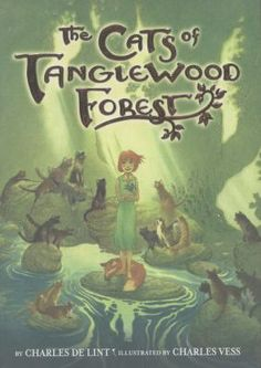 To save Lillian's life, the Cats of Tanglewood Forest change her into a kitten. Will she ever be human again? The Cats of Tanglewood Forest by Charles De Lint. 2013 Intermediate Fiction.