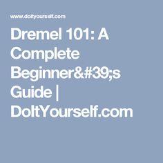 Dremel 101: A Complete Beginner's Guide | DoItYourself.com