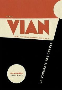 Boris Vian, Je Voudrais pas crever