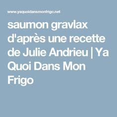 saumon gravlax d'après une recette de Julie Andrieu | Ya Quoi Dans Mon Frigo
