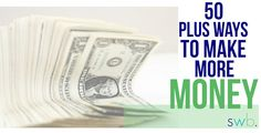 50 Plus Ways To Make More Money