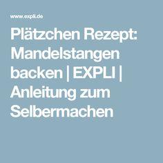 Plätzchen Rezept: Mandelstangen backen | EXPLI | Anleitung zum Selbermachen