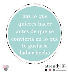 Frases A trendy life. Quotes. Frases. #frases #frasesatrendylife #quotes #positivism #positivismo #atrendylife www.atrendylifestyle.com