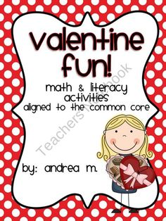 Valentine Fun!  Math and Literacy Activities aligned with the Common Core product from amason on TeachersNotebook.com