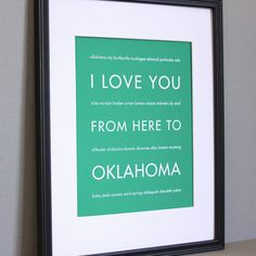 "Love this.  Has history for us.  Would love to customize it to say ""I love you from here to Oklahoma and all the way back to Texas"""