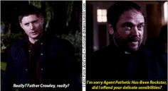 """11x02 Form and Void [gifset] - """"I'm sorry Agent Pathetic Has-Been Rockstar, did I offend your delicate sensibilities?"""" - Crowley, Dean Winchester, Supernatural - favorite line of the episode"""