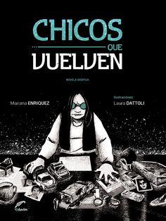 Chicos que vuelven de Mariana Enriquez, ilustrado por Laura Dattoli #EduvimIlustrados #novela #ilustración #adaptación