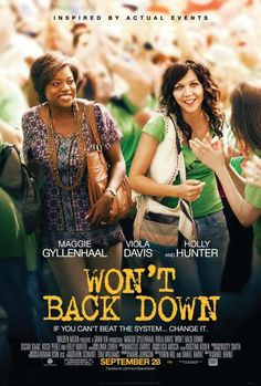 Won't Back Down - Fantastic movie that teaches parents to stand up for their children