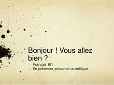 Se Présenter - Auchan, Français 101 by Geetanjali Shrivastava via slideshare