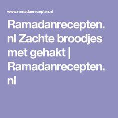 Ramadanrecepten.nl Zachte broodjes met gehakt | Ramadanrecepten.nl
