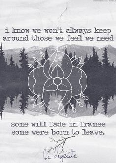 i know we won't always keep around those we feel we need, some will fade in frames, some were born to leave // la dispute Band Quotes, Lyric Quotes, Quotable Quotes, Fallout Boy, Sum 41, Lyric Poetry, Mayday Parade Lyrics, La Dispute, Love Band