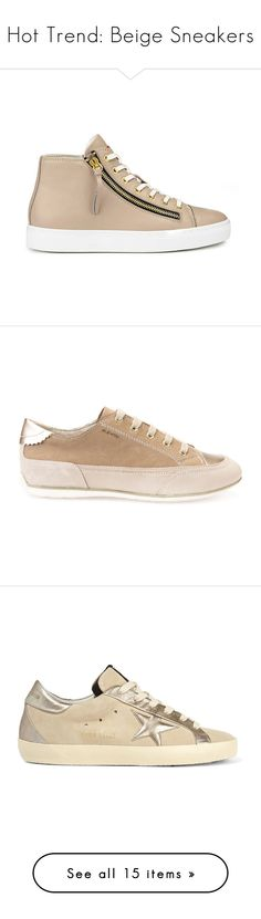 """Hot Trend: Beige Sneakers"" by polyvore-editorial ❤ liked on Polyvore featuring beigesneakers, shoes, sneakers, cream, lacing sneakers, metallic high top sneakers, hi tops, leather hi tops, lace up shoes and taupe and beige"