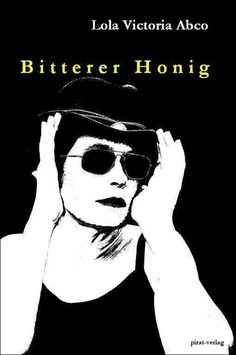 http://lola-victoria-abco.de/buecher/bitterer-honig/