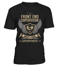 Front End Supervisor - What's Your SuperPower #FrontEndSupervisor