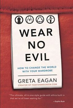 Aesthete Label love - Top 5 Books on Sustainble Fashion: Wear No Evil