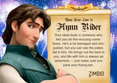 Which disney prince is your true love? I got Flynn rider. Yay!!!! Please comment I want to know yours too.
