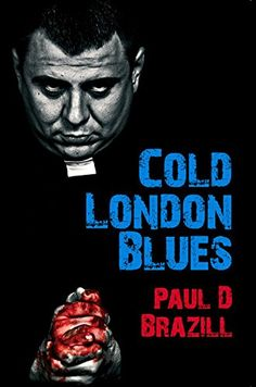 Cold London Blues by Paul D. Brazill…
