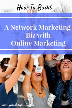 Build a home business with online marketing  how to build a business online  build your network marketing business with online marketing  building a home business online  Online marketing simplified