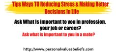 Ask What Is important to you in profession, your job or career? Ask what is important to you in a mate?  http://www.personalvaluesbeliefs.com/