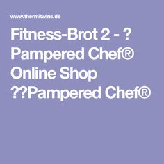Fitness-Brot 2 - ❧ Pampered Chef® Online Shop ❧⤇Pampered Chef®