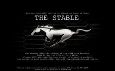 You are cordially invited to attend as Guest of Honor. THE STABLE The Premier Adelaide release of the 2016 Ford Mustang. Friday the of July Please RSVP and register your intent to attend to receive our exclusive post launch offer and gift! Ford Mustang, Product Launch, Copywriting, History, Speakers, Rsvp, 30th, Advertising, Friday