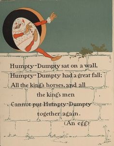 """""""Humpty Dumpty."""" Page from Denslow's Mother Goose: Being the Old Familiar Rhymes and Jingles of Mother Goose / Edited and Illustrated by W.W. Denslow. New York: McClure, Phillips, 1901. Rare Book and Special Collections Division. Read full book at http://read.gov/books/mother-goose.html"""