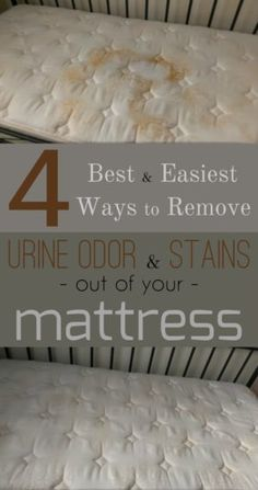 4 best and easiest ways to remove urine odor and stains out of your mattress.