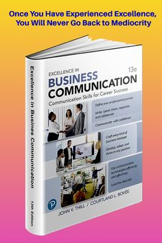 Excellence in Business Communication, 13th Edition, is a leading field in the field. Career Success, Communication Skills, Textbook, Texts, Positivity, Author, Messages, Teaching, Gallery