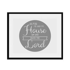 Art Print, As For Me And My House We Will Serve The Lord, Religious Quote, Joshua 24:15, Grey and White, Printable, 10x8, Digital Download by BrightAndBonny on Etsy