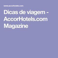 Dicas de viagem - AccorHotels.com Magazine