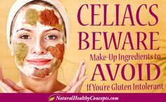 What to avoid in cosmetics if you have celiac disease or a gluten intolerance...