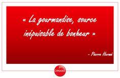 [Citation]  « La gourmandise, source inépuisable de bonheur. » - Pierre Hermé