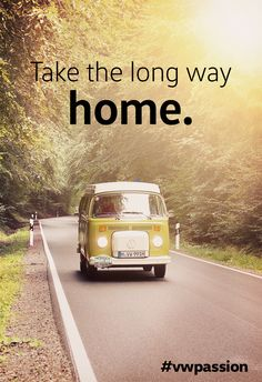 Take the long way home.