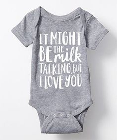 Look what I found on #zulily! Heather Gray \'It Might Be the Milk\' Bodysuit - Infant #zulilyfinds