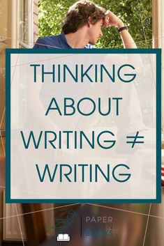 Don't let your writing get stalled because you're thinking about writing instead of actually writing! Learn how not to get stuck at the thinking stage and how just starting writing can help you think! #writingtips #procrastination #writingadvice