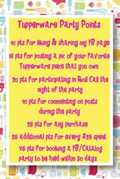 Tupperware party points for a Facebook Party! Much easier than trying to keep up with everything the night of the party. The person with the most points at the closing of the party wins a prize!!
