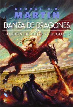 Danza De Dragones. Canción De Hielo Y Fuego 5, George R. R. Martin