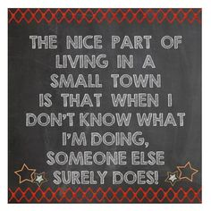 Hahaha! So incredibly true! Gotta Love a Small Town! thesleepyriverjournal.com