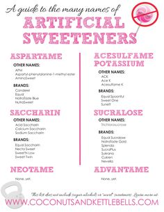 The Many Names of Artificial Sweeteners (Printable Guide!) - Includes info about a NEW artificial sweetener, Advantame, which is 20,000 sweeter than sugar. Coconuts & Kettlebells: http://coconutsandkettlebells.com/artificial-sweeteners-fat/