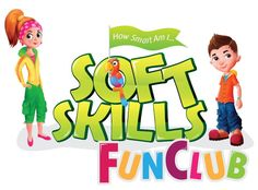 Soft Skills FUNCLUB for Yong Generation to Learn Soft Skills in a FUN! Way...