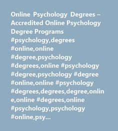 Online Psychology Degrees – Accredited Online Psychology Degree Programs #psychology,degrees #online,online #degree,psychology #degrees,online #psychology #degree,psychology #degree #online,online #psychology #degrees,degrees,degree,online,online #degrees,online #psychology,psychology #online,psychology #degree,psychology #degrees #online,on-line,psychology #online #degree…