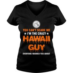 You Cant Scare Me I'm Crazy Hawaii Guy - You Cant Scare Me I'm Crazy Hawaii Guy - You Cant Scare Me I'm Crazy Hawaii Guy #gift #ideas #Popular #Everything #Videos #Shop #Animals #pets #Architecture #Art #Cars #motorcycles #Celebrities #DIY #crafts #Design #Education #Entertainment #Food #drink #Gardening #Geek #Hair #beauty #Health #fitness #History #Holidays #events #Home decor #Humor #Illustrations #posters #Kids #parenting #Men #Outdoors #Photography #Products #Quotes #Science #nature…