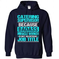 Awesome Shirt For Catering Supervisor - #victoria secret sweatshirt #sweater for women. GET YOURS => https://www.sunfrog.com/LifeStyle/Awesome-Shirt-For-Catering-Supervisor-6814-NavyBlue-Hoodie.html?68278