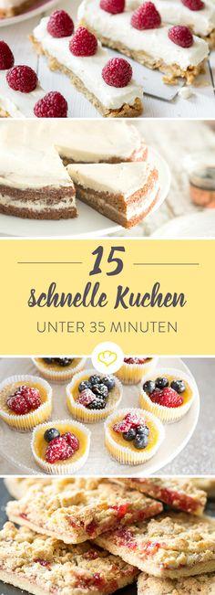Deine beste Freundin steht in 35 Minuten vor der Tür? Dann sind diese 15 schnellen Kuchen genau das Richtige für dich.