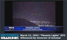 "March 13, 1997: ""Phoenix Lights"" UFO Witnessed by Governor of Arizona! - http://www.historyandheadlines.com/march-13-1997-phoenix-lights-ufo-witnessed-governor-arizona/"