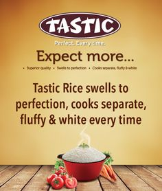Tastic Rice cooks perfectly every time!