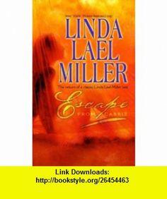 Escape From Cabriz (9780373218813) Linda Lael Miller , ISBN-10: 0373218818  , ISBN-13: 978-0373218813 ,  , tutorials , pdf , ebook , torrent , downloads , rapidshare , filesonic , hotfile , megaupload , fileserve