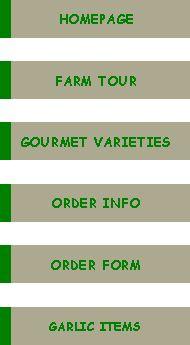 BOBBA-MIKE'S GOURMET GARLIC FARM: GOURMET VARIETIES
