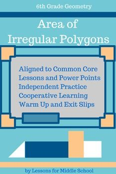 6th Grade Geometry: Area of Irregular PolygonsThis is a short mini-unit created to teach students about Area of Irregular Polygons.  This product aligns with all of the 6th Grade Common Core Geometry Standards.  It can also be used for remediation, review, and enhancement for 5th and 7th Grades  Once you download this unit, you will not have to do anything except make copies for your students and guide them through the lessons, guided notes, practice problems, activities, and projects…