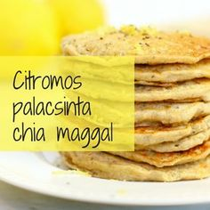 "Ez a chia magos citromos palacsinta könnyű, habos és friss citrusos ízű lesz. A zabliszt és a ""chia tojás"" miatt pedig vegán és gluténmentes is... Gluten Free Recipes, Diet Recipes, Vegetarian Recipes, Cooking Recipes, Healthy Recipes, Healthy Deserts, Healthy Snacks, Diet Grocery Lists, Work Meals"